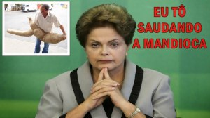 Dilma saudando a Mandioca