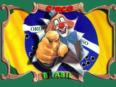 Resultado de imagem para Em que circo vive o Brasil